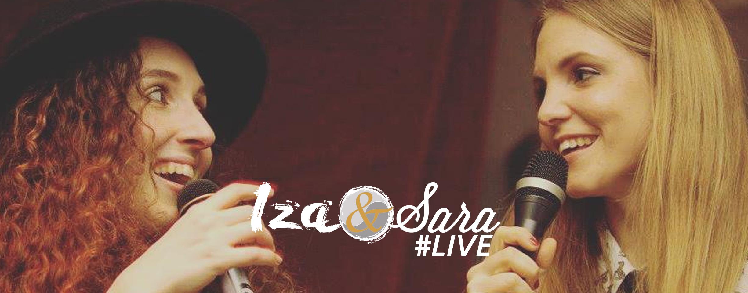 Iza&Sara #LIVE @Spazio Dante (Parma)