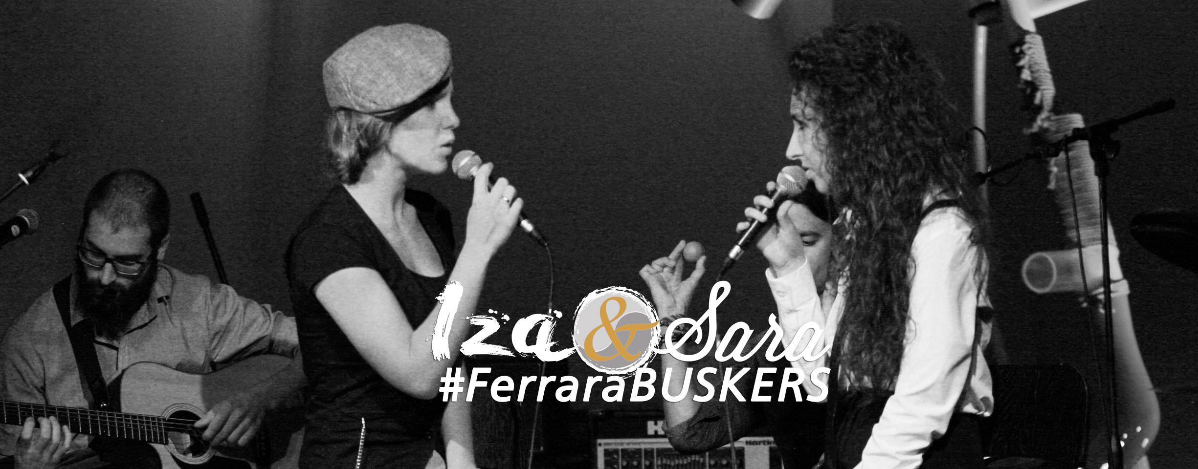 Iza&Sara @Ferrara Buskers Festival (Ferrara)